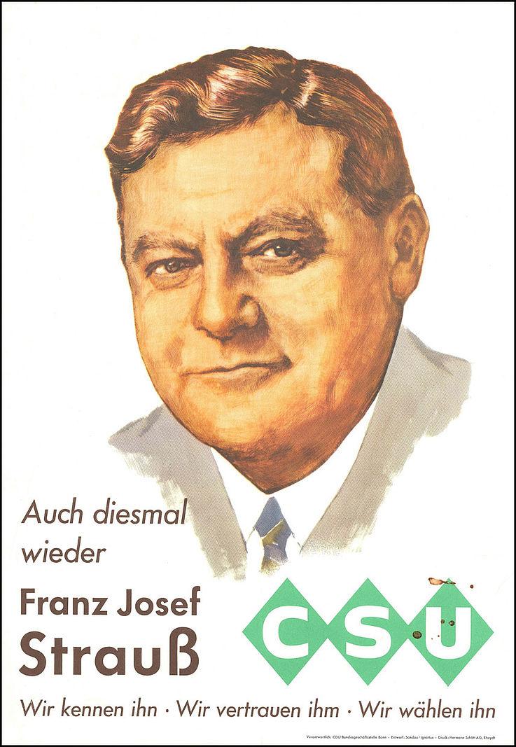 """""""Auch diesmal wieder Franz Josef Strauß Wir kennen ihn. Wir vertrauen ihm. Wir wählen ihn."""" Plakat zur Bundestagswahl 1961"""