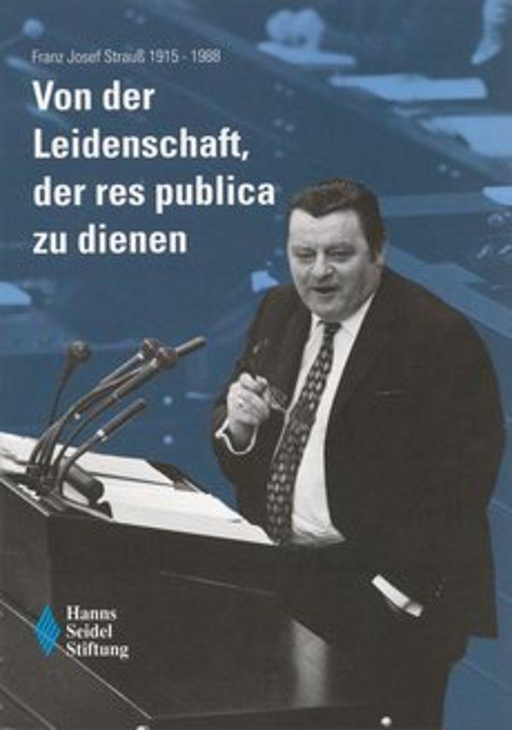 Titelblatt des Ausstellungskatalogs der Hanns-Seidel-Stiftung anlässlich des 20. Todestages von Franz Josef Strauß 2008