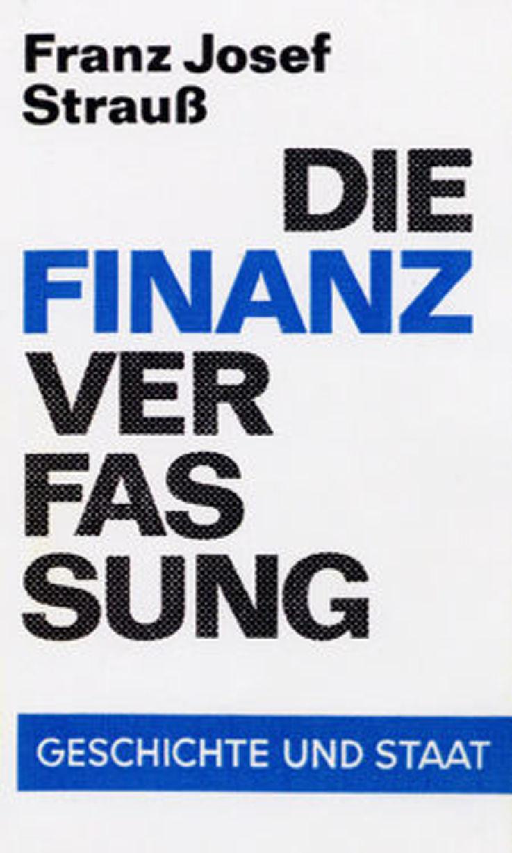 """Titelblatt des von Franz Josef Strauß verfassten Taschenbuchs """"Die Finanzverfassung"""" 1969"""