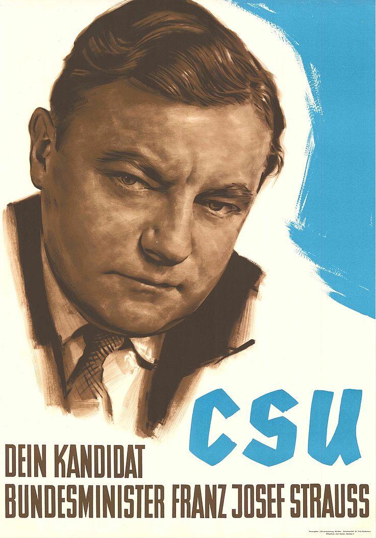 """""""Dein Kandidat Bundesminister Franz Josef Strauß"""" Plakat zur Bundestagswahl 1957"""